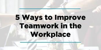5-Ways-Improve-Teamwork