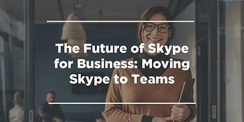 future of skype for business: moving skype to teams