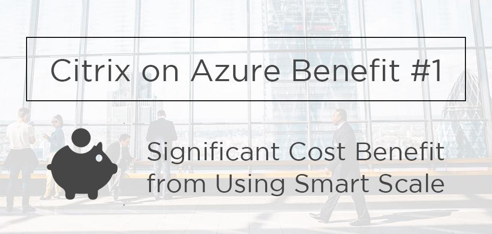 Citrix on Azure cost benefit