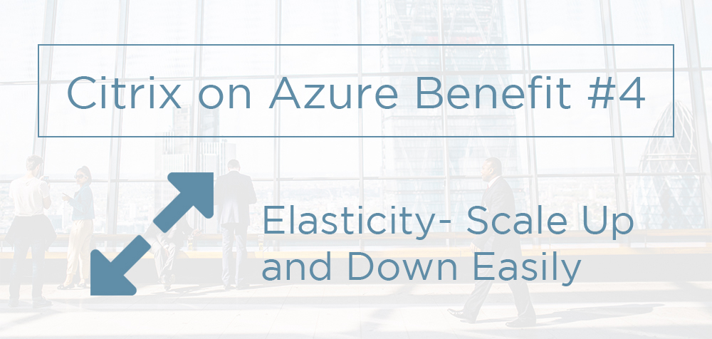 Citrix on Azure benefits