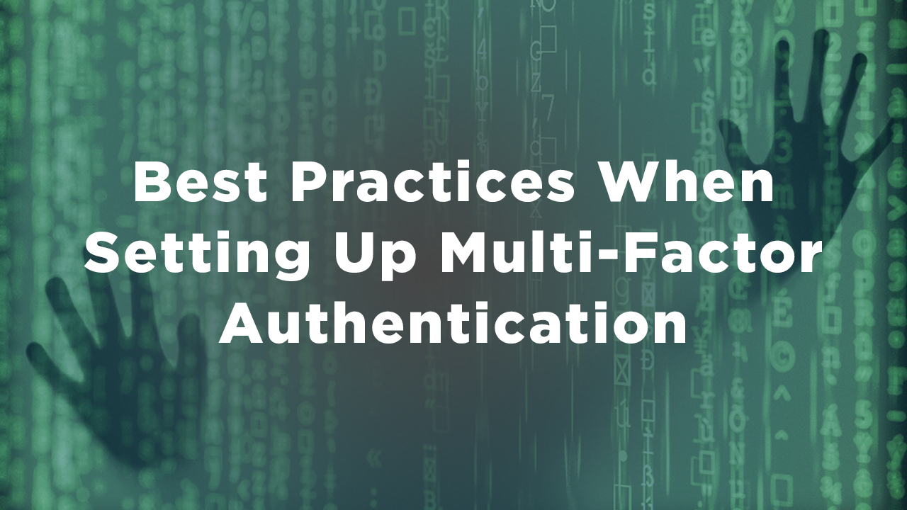 best practices setting up multi-factor authentication