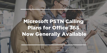 Microsoft-PSTN-Calling-Plans-for-Office-365-is-Now-Generally-Available-1