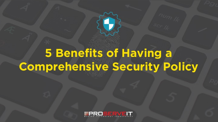5 benefits of Having a Comprehensive IT Security Policy