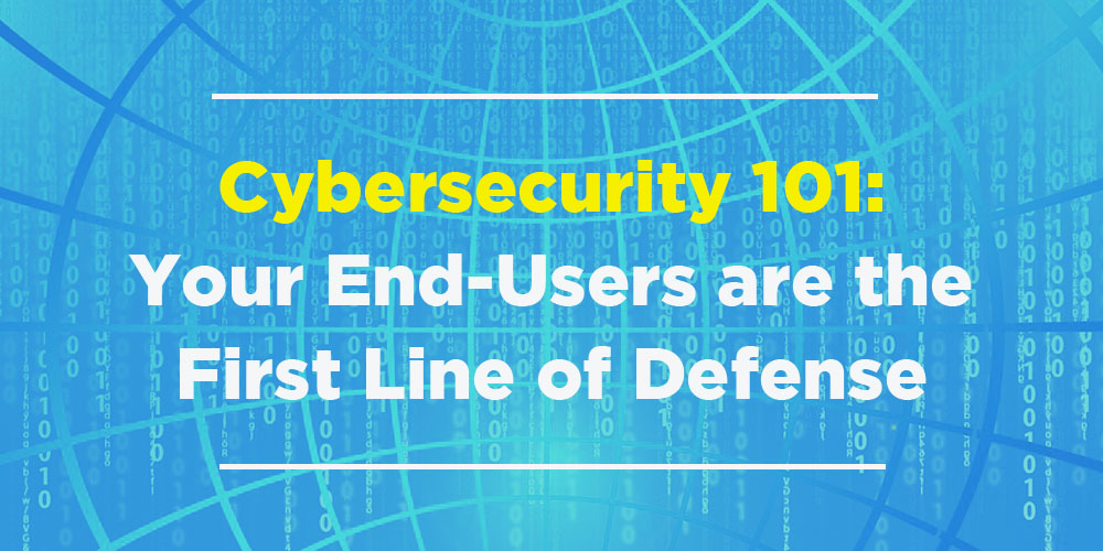 cybsecurity-101-end-users-first-line-defense