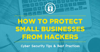 how-to-protect-small-businesses-from-hackers