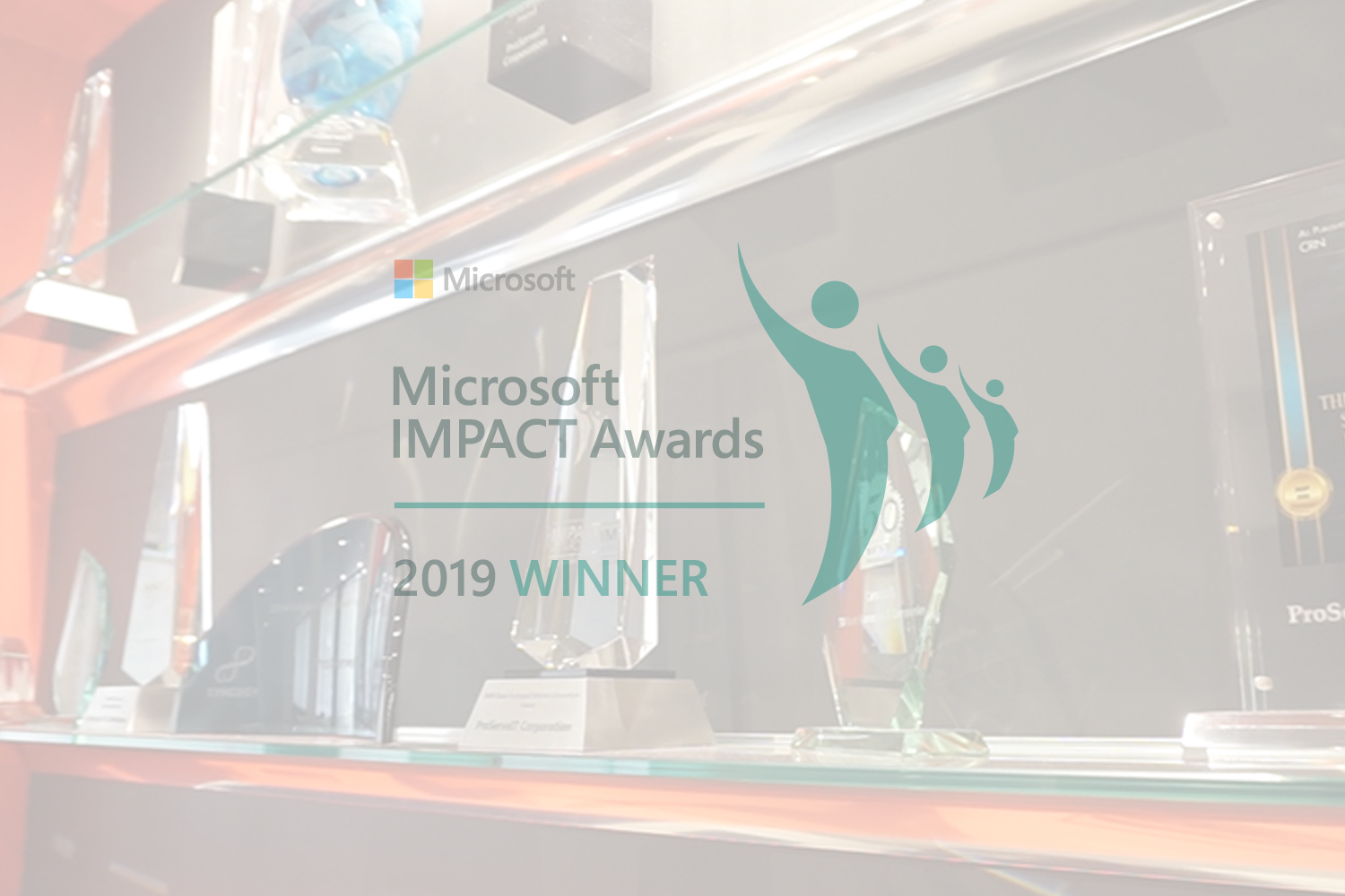 ProServeIT Corporation Recognized as the Winner of the 2019 Microsoft Canada SMB Regional Partner of the Year IMPACT Award!